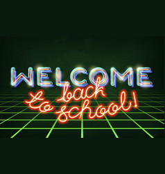 Welcome back to school retro neon vector