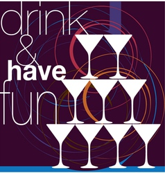 Drink and have fun vector