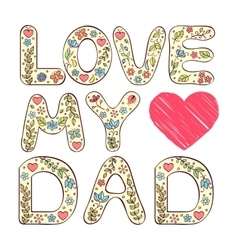 Love my dad vector image vector image