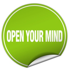 Open your mind round green sticker isolated on vector