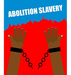 Abolition of slavery Arm slave with broken vector image vector image