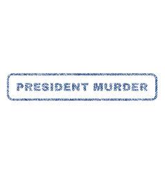 President murder textile stamp vector