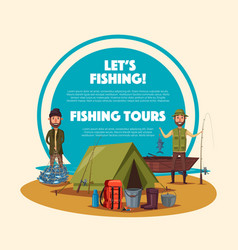 Fishing tour cartoon poster with fisherman camp vector