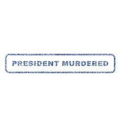 President murdered textile stamp vector
