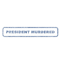 president murdered textile stamp vector image vector image