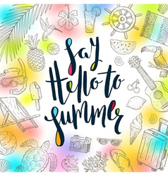 Say hello to summer - Summer holidays vector image