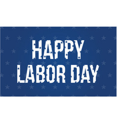 Happy labor day unique style background vector