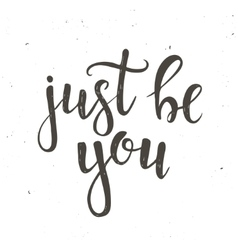 Just be you Hand drawn typography poster vector image vector image