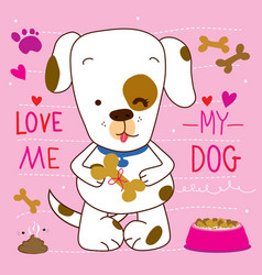 Love me love my dog cartoon cute design vector