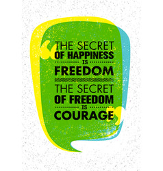 the secret of happiness is freedom the secret of vector image vector image