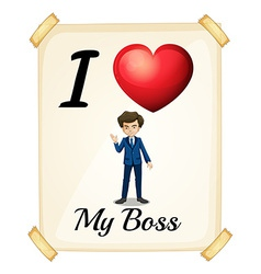 I love my boss vector image vector image