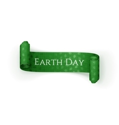 Earth Day realistic scroll green Ribbon vector image vector image