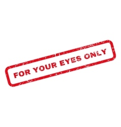 For your eyes only text rubber stamp vector
