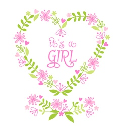 Its a baby girl floral heart vector