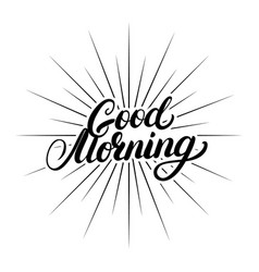 Good morning hand written lettering vector