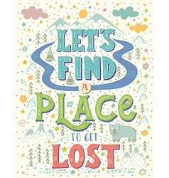 Lets find a place to get lost hand-letterd quote vector