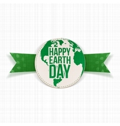 Happy earth day greeting card on green ribbon vector
