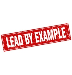 Lead by example red square grunge stamp on white vector