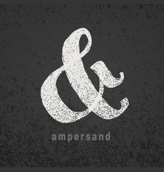 ampersand elegant chalk symbol on grunge vector image