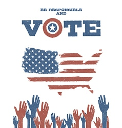 Be responsible and vote on usa map patriotic vector