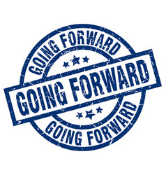 Going forward blue round grunge stamp vector