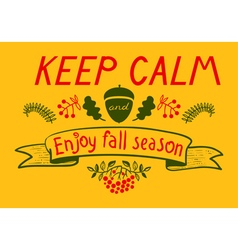Keep calm and enjoy autumn inspirational quote vector