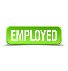 Employed green 3d realistic square isolated button vector