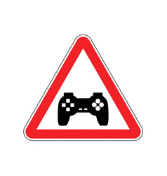 Attention video games dangers of red road sign vector