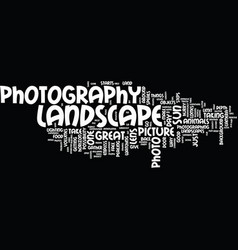 Landscape photography tips to enhance the vector