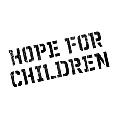 Hope for children rubber stamp vector