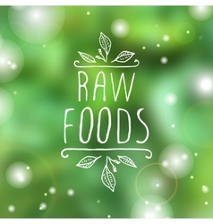 Raw foods - product label on blurred background vector