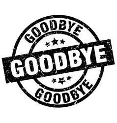 Goodbye round grunge black stamp vector