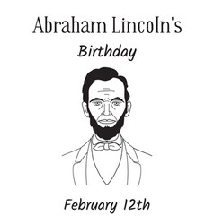 Birthday of the 16th us president abraham lincoln vector