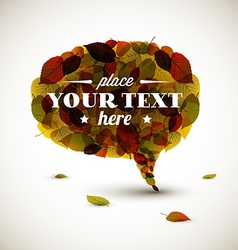 Speech bubble made of autumn leafs vector image