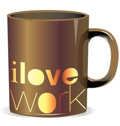 I love work mug vector image