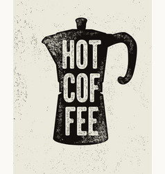 Coffee typographical vintage style grunge poster vector