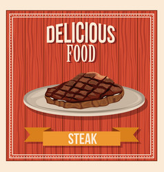 delicious food steak fast food poster wooden vector image