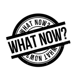 What now rubber stamp vector