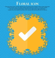 Check mark tik floral flat design on a blue vector