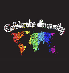 Celebrate diversity map lettering vector