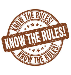Know the rules grunge round vintage rubber stamp vector