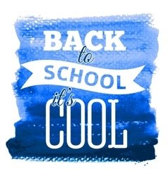 Poster on watercolor background back to school vector