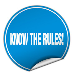Know the rules blue sticker isolated on white vector