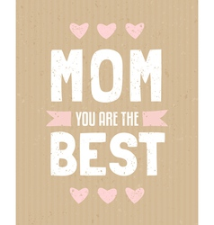 Typographic design greeting card for Mothers Day vector image vector image