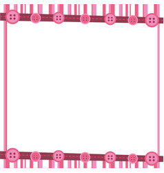 Pink decorative frame with lines and sewin buttons vector