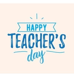 Happy teachers day typography vector