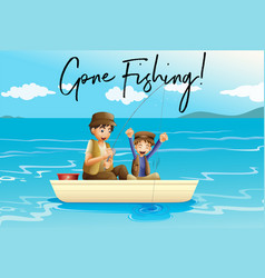 father and son fishing with words gone fishing vector image