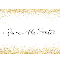 Save the date card with falling glitter confetti vector