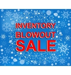 Big winter sale poster with inventory blowout sale vector
