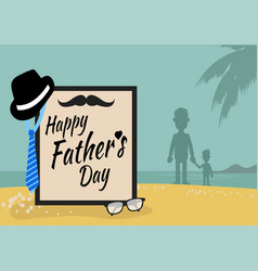 happy fathers day greeting with beach background vector image vector image